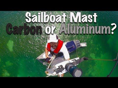 Sailboat Masts - Carbon or Aluminum?