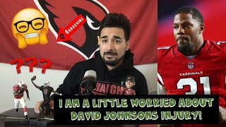 I am a little worried about David Johnson's injury, is it bigger than what they told us?? Ep.45