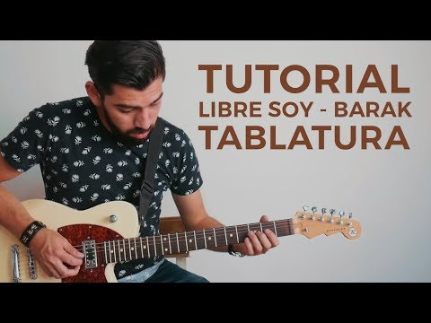 LIBRE SOY - BARAK - TUTORIAL - GUITARRA - TABLATURA