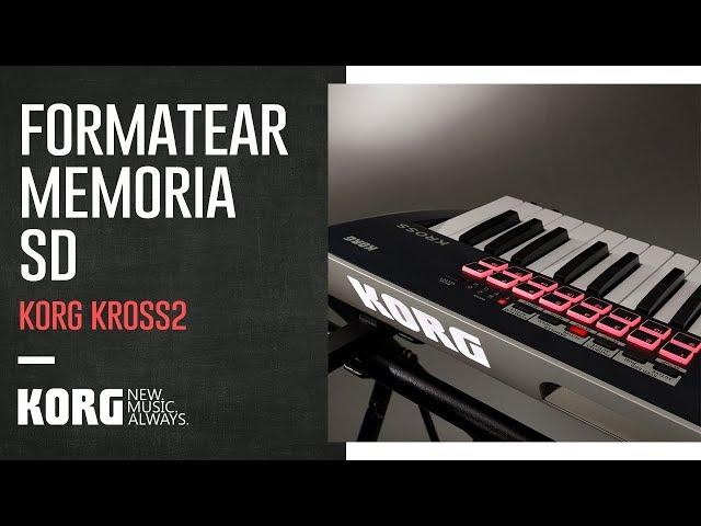 KORG KROSS2 | Formatear memoria SD para carga de archivos