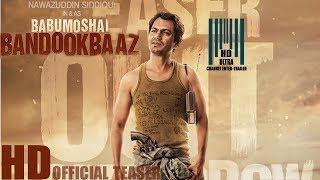 Babumoshai Bandookbaaz 2017 | Official Teaser |  Nawazuddin Siddiqui
