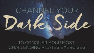 Channel Your Dark Side To Conquer Your Most Challenging Pilates Exercises