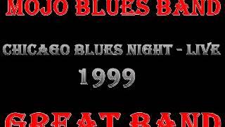 Mojo Blues Band   Chicago Blues Night  Live   1999   Sunnyland Train   Dimitris Lesini Blues