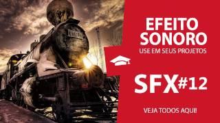 TREM MARIA FUMAÇA - Efeito Sonoro - SFX #12