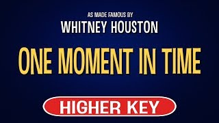 Enjoy singing along with this karaoke version of one moment in time as made famous by whitney houston. (higher key version)one is a song origi...