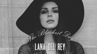 Lana Del Rey - The Blackest Day  LYRICS + VIETSUB 