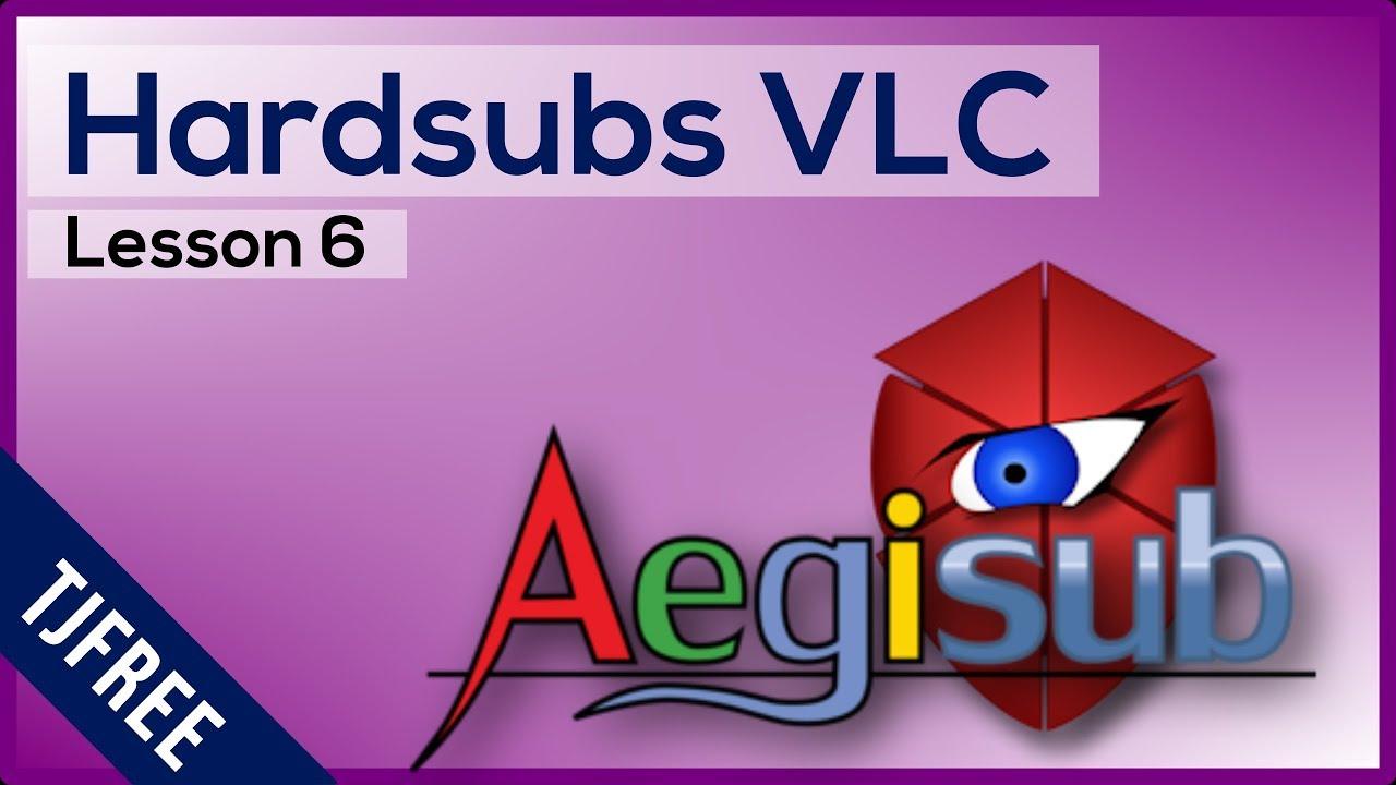 Aegisub Lesson 6 - Hardcode Permanent Subtitles Using VLC