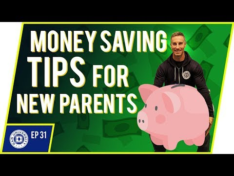 How To Afford A Baby - Money Saving Tips For New Parents | Dad University [2018]