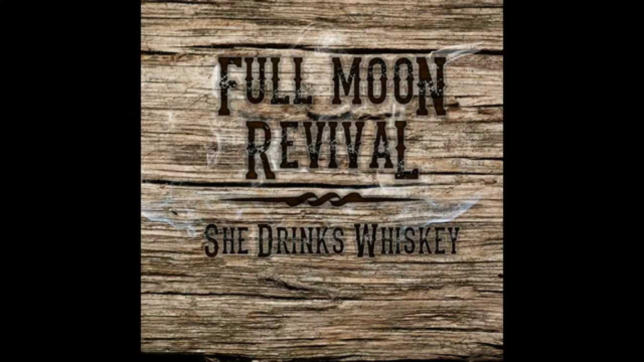 Full Moon Revival - She Drinks Whiskey - YouTube