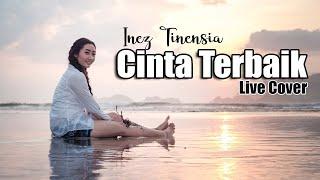 Download INEZ TINESIA - CINTA TERBAIK CASSANDRA | LIVE COVER
