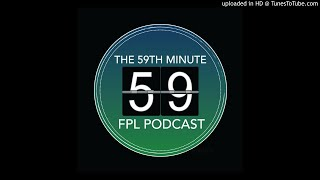 The 59th Minute FPL Podcast Ep. 16 - To Kane or not to Kane