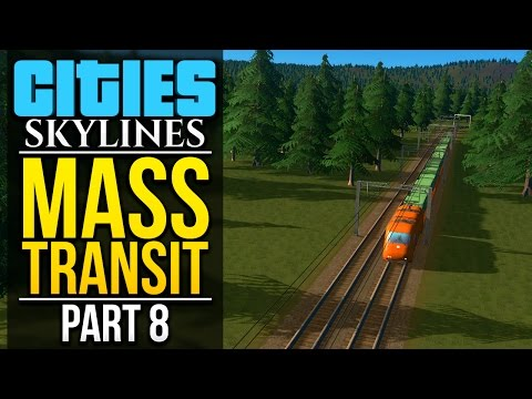 Cities: Skylines Mass Transit | PART 8 | CARGO TRAINS