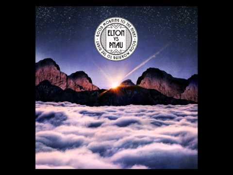 Elton vs Pnau - Good Morning to the Night [Siege Mix]