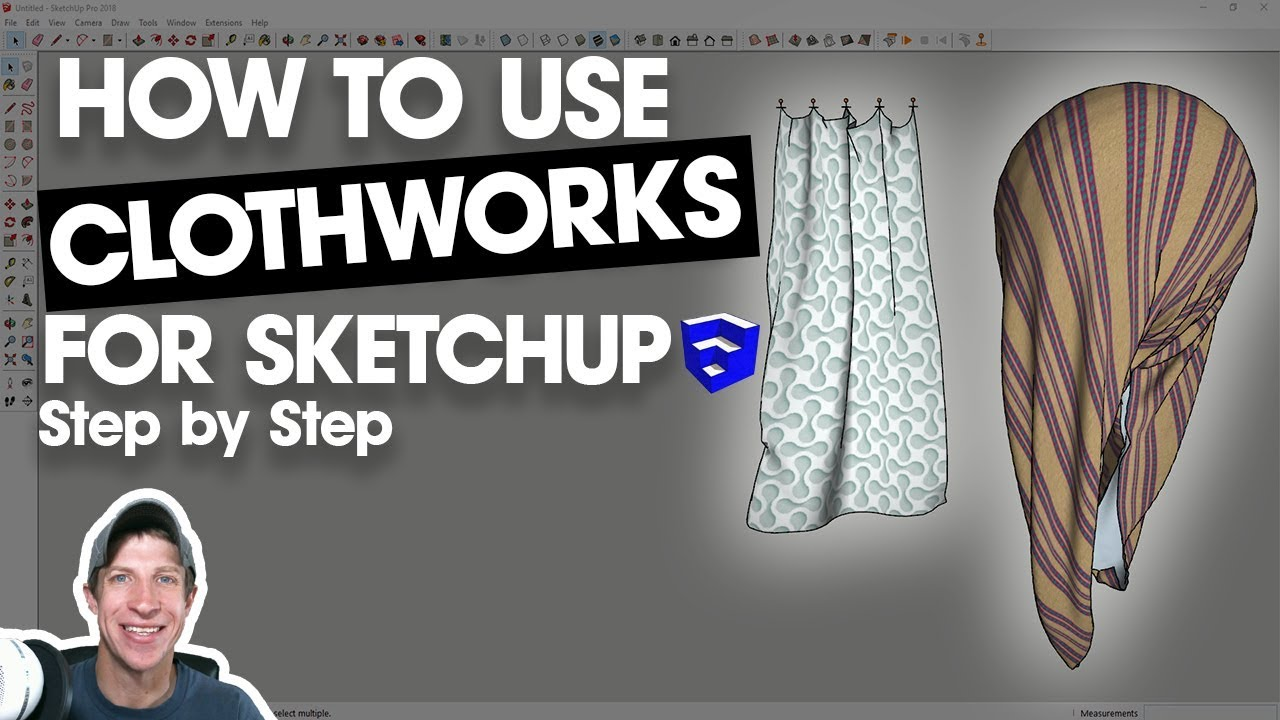 Clothworks Step by Step Tutorial - The SketchUp Essentials