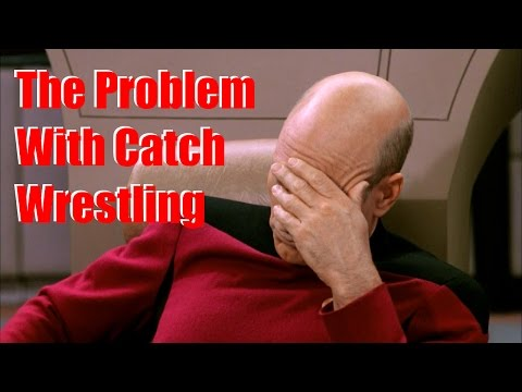 The Problem with Catch Wrestling