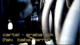 Cartel - Araba Yok (Fakı Baba Remix)
