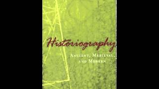 History Book Review: Historiography: Ancient, Medieval, and Modern, Third Edition by Ernst Breisach