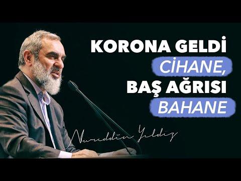 KORONA GELDİ CİHANE, BAŞ AĞRISI BAHANE -Hastalık Ahlakı- | Nureddin Yıldız