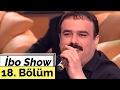 İbo Show - 18. Bölüm (Nuray Hafiftaş - Bülent Serttaş - Ferhat Tunç - Müslüm Kılıç) (2000)