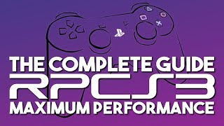 PS3 Emulation | The Complete Guide to RPCS3