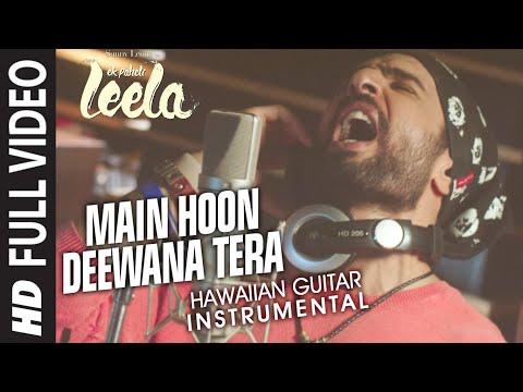 Main Hoon Deewana Tera (Hawaiian Guitar) Instrumental | Ek Paheli Leela | Sunny Leone,Jay Bhanushali