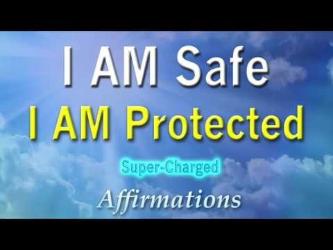 I AM Safe - I AM Protected - Super-Charged Affirmations
