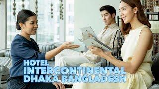 luxury 5 Star Hotel In Bangladesh | InterContinental Dhaka | দেশের ৫ তারকা হোটেল ইন্টারকন্টিনেন্টাল