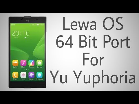 Lewa OS v6 (64 bit) Port on Yu Yuphoria