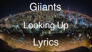 Gambar cover Giiants - Looking Up (Lyric Video / Lyrics)