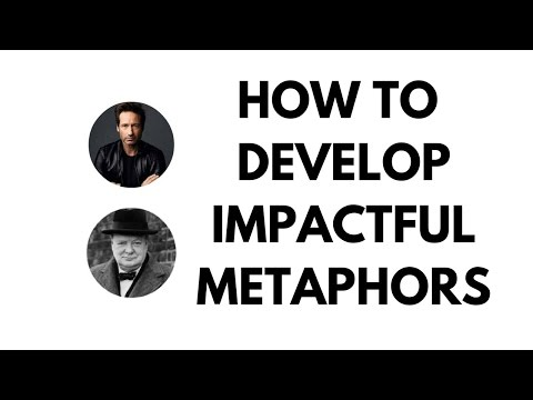 HOW TO DEVELOP IMPACTFUL METAPHORS
