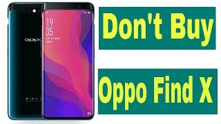 Is oppo find x is worth of money ?? | Reason to Not Buy !!!