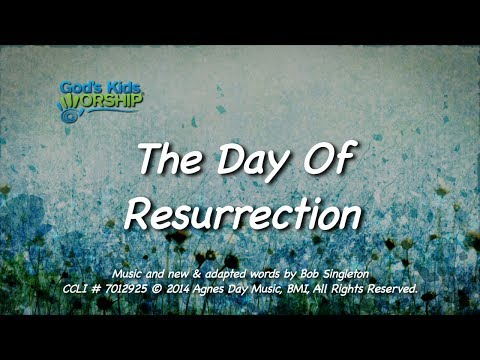 Kids Worship Songs: The Day Of Resurrection