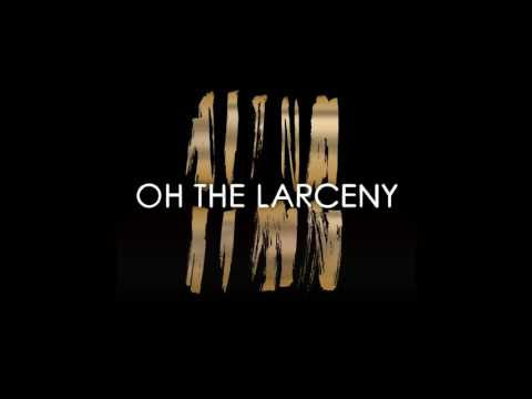 Oh The Larceny - Can´t Stop Me Now