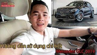 Hướng dẫn sử dụng chi tiết Mercedes GLC 2019 | BẢN MỚI NHẤT