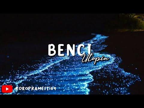 UTOPIA Benci ( Lyrics Song )