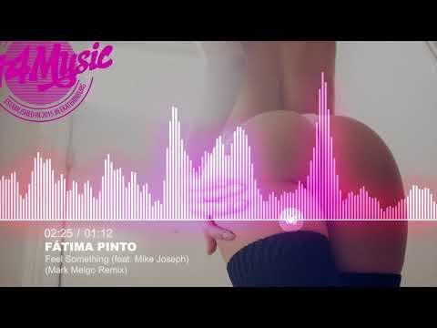 Fátima Pinto - Feel Something (Ft. Mike Joseph)(Mark Melgo Remix) [Electro]