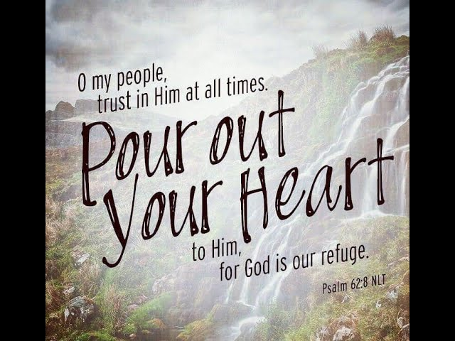 Pour out your heart