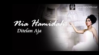 Nia Hamidah - Ditelan aja (video lirik full song)