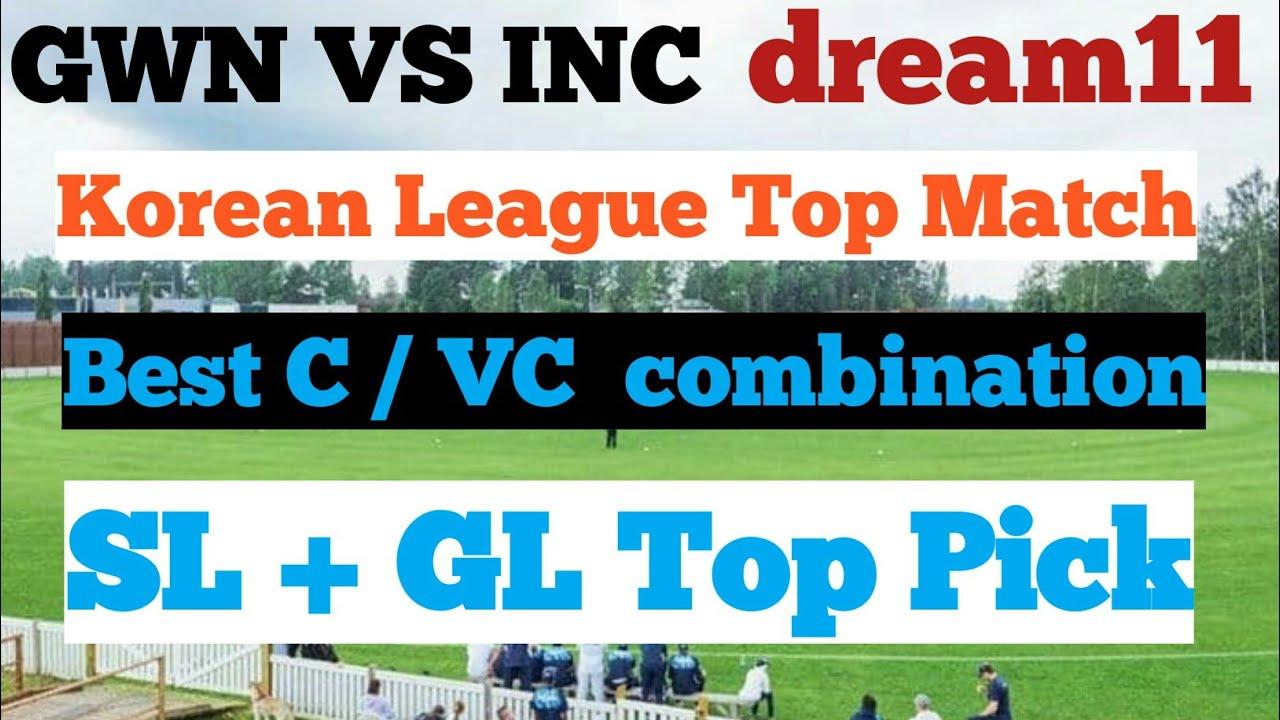 GWN vs INC dream11    GWN vs INC dream11 team    GWN vs INC dream11 prediction today match