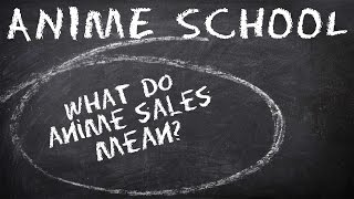 What Do Anime Sales Mean? - Anime School