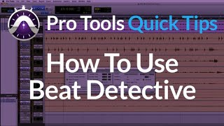 How to use Beat Detective in Pro Tools