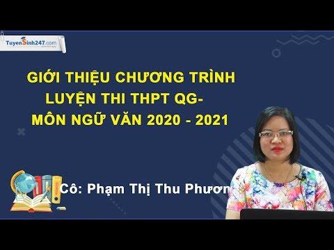 Giới thiệu chương trình luyện thi THPTQG 2021 môn Ngữ Văn – Cô Phạm Thị Thu Phương