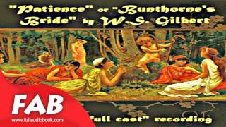 Patience Bunthorne's Bride Full Audiobook by W. S. GILBERT by Comedy