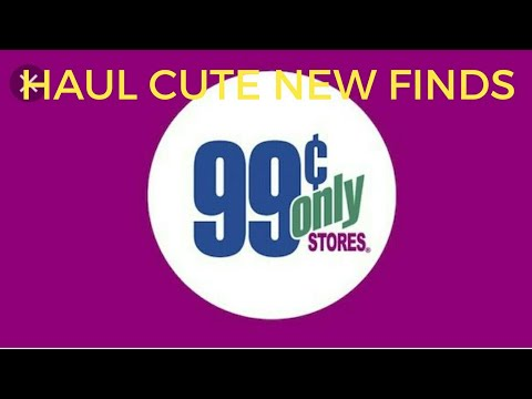 99 CENT ONLY STORE HAUL!! MAY 4 2018