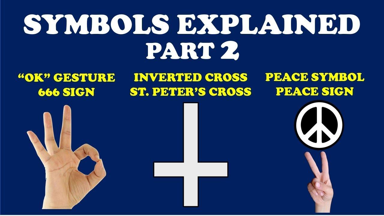 Symbols Explained Part 2 Ok Sign St Peters Cross Peace