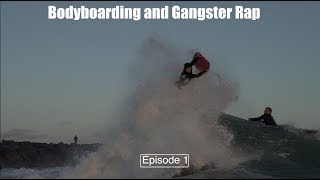 Bodyboarding and Gangster Rap | Episode 1| The Wedge