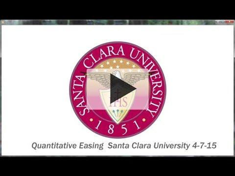 Quantitative Easing  Santa Clara University 4-7 -15