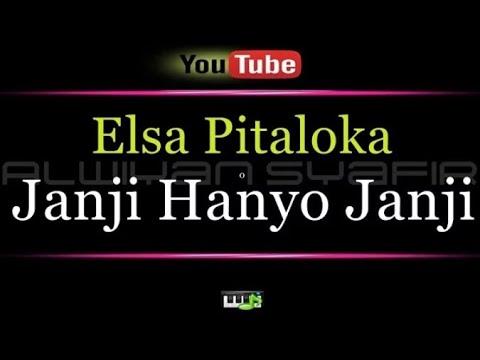 Free Download Karaoke Elsa Pitaloka - Janji Hanyo Janji Mp3 dan Mp4