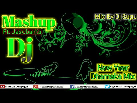 Jasobanta Sagar Dj Sambalpuri Dhamaka Mashup Songs Mix By Dj Sugu