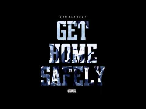 Dom Kennedy - Get Home Safely [FULL ALBUM (HQ)]